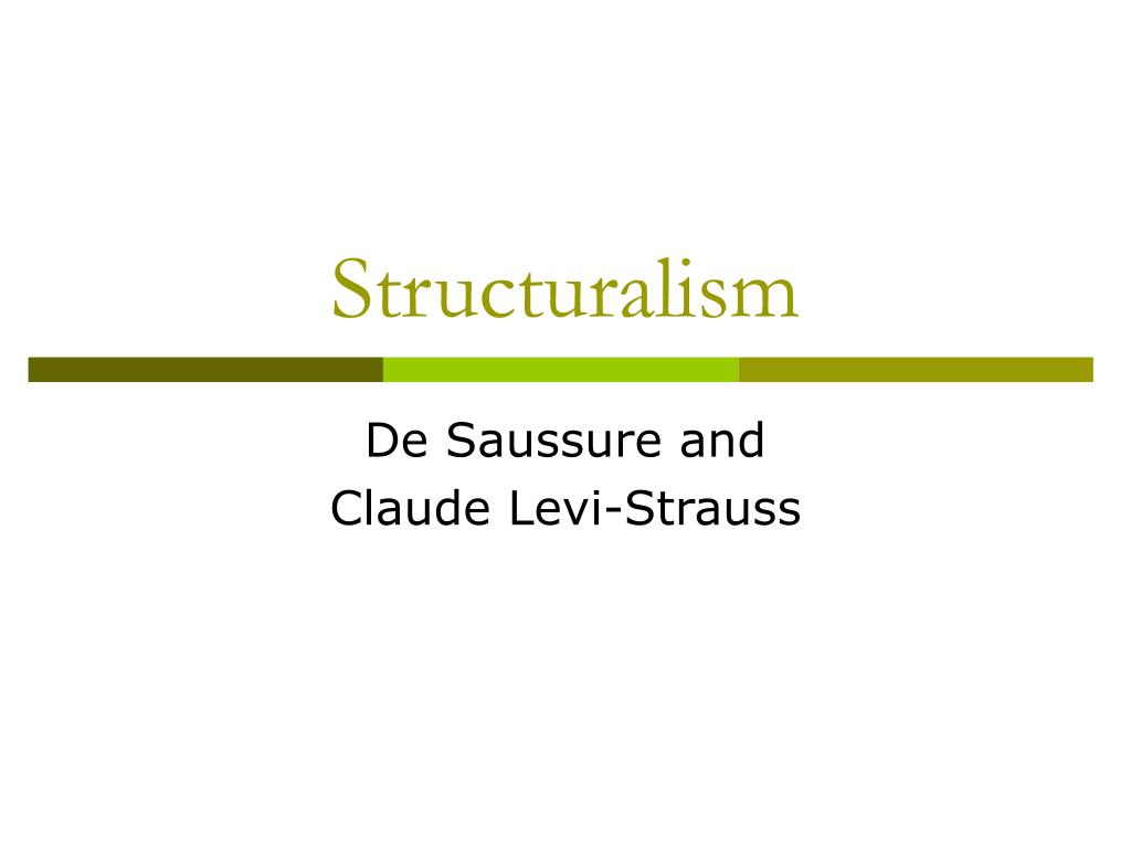 levi strauss structuralism This lesson explores the fundamentals of claude lévi-strauss' structuralism theory, as covered in the eduqas a-level specification includes quotations from lévi-strauss himself, definitions of key terms and engaging tasks linked to the ideological signif.