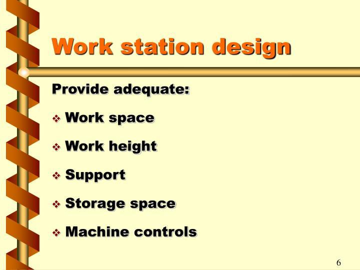 Work station design