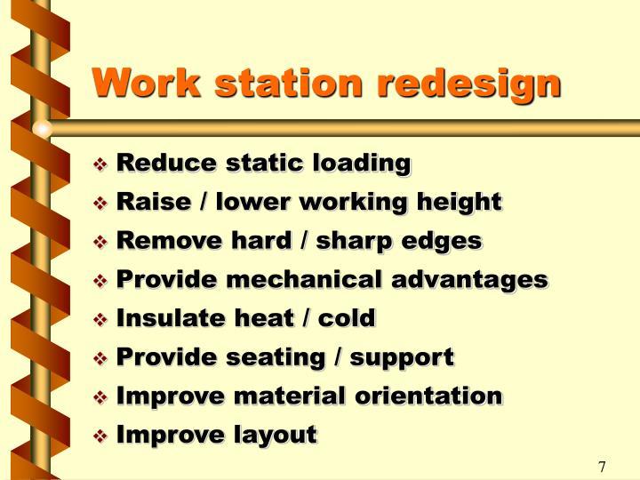 Work station redesign