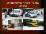 environmentally more friendly vehicles
