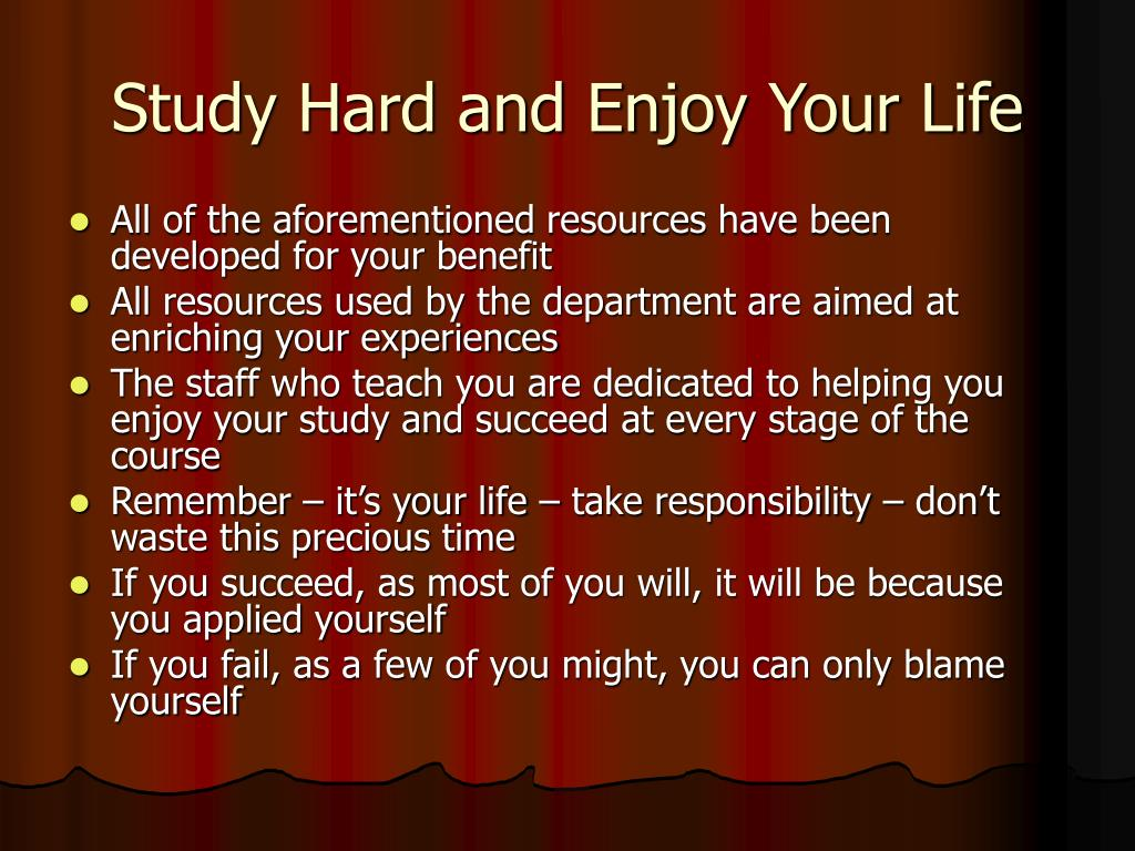 Study Hard and Enjoy Your Life