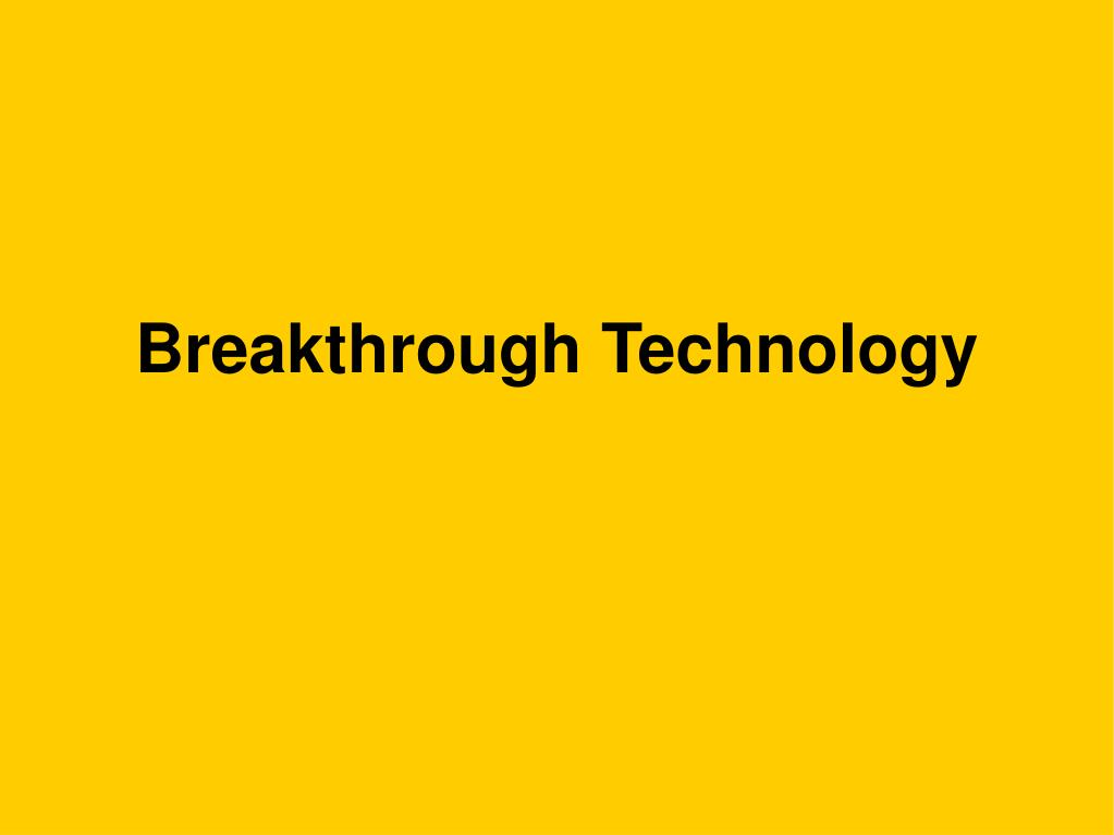 Breakthrough Technology