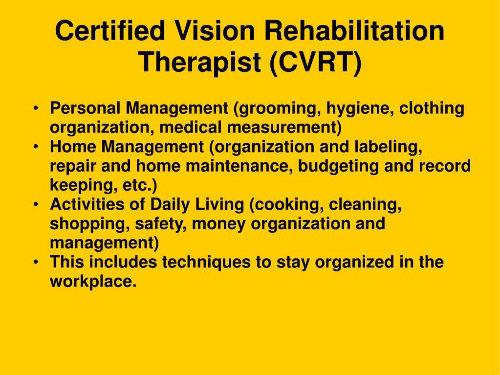 Certified Vision Rehabilitation Therapist (CVRT)