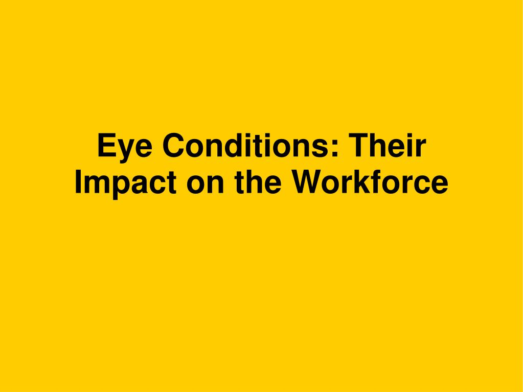 Eye Conditions: Their Impact on the Workforce