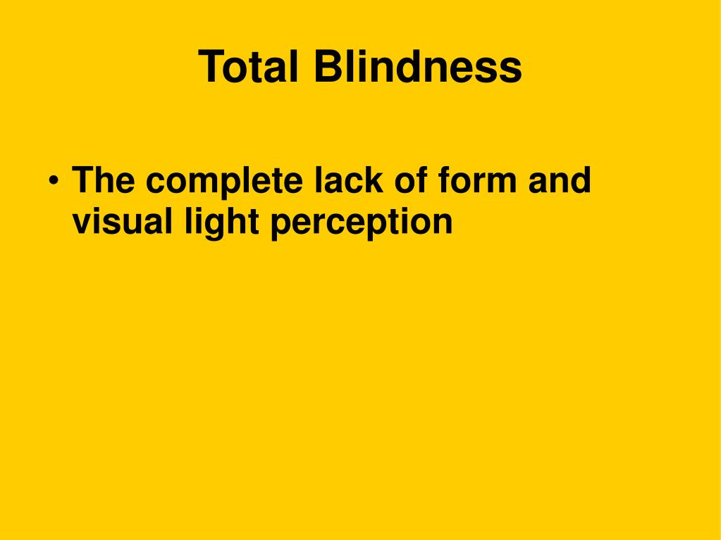 Total Blindness