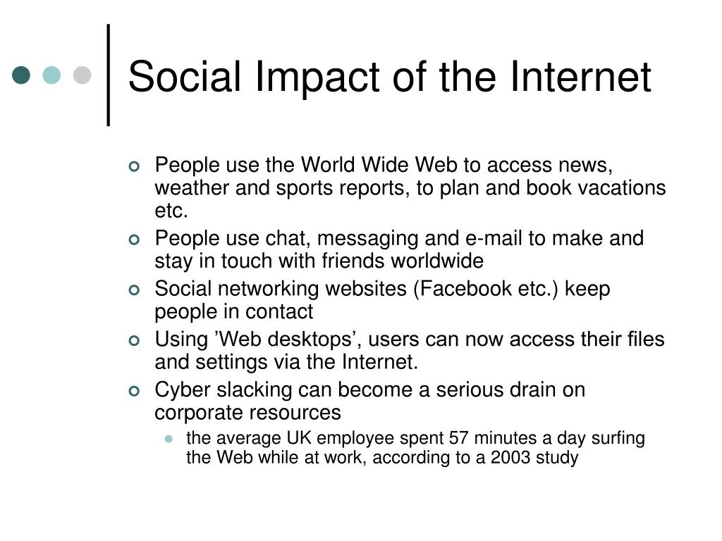 Social Impact of the Internet