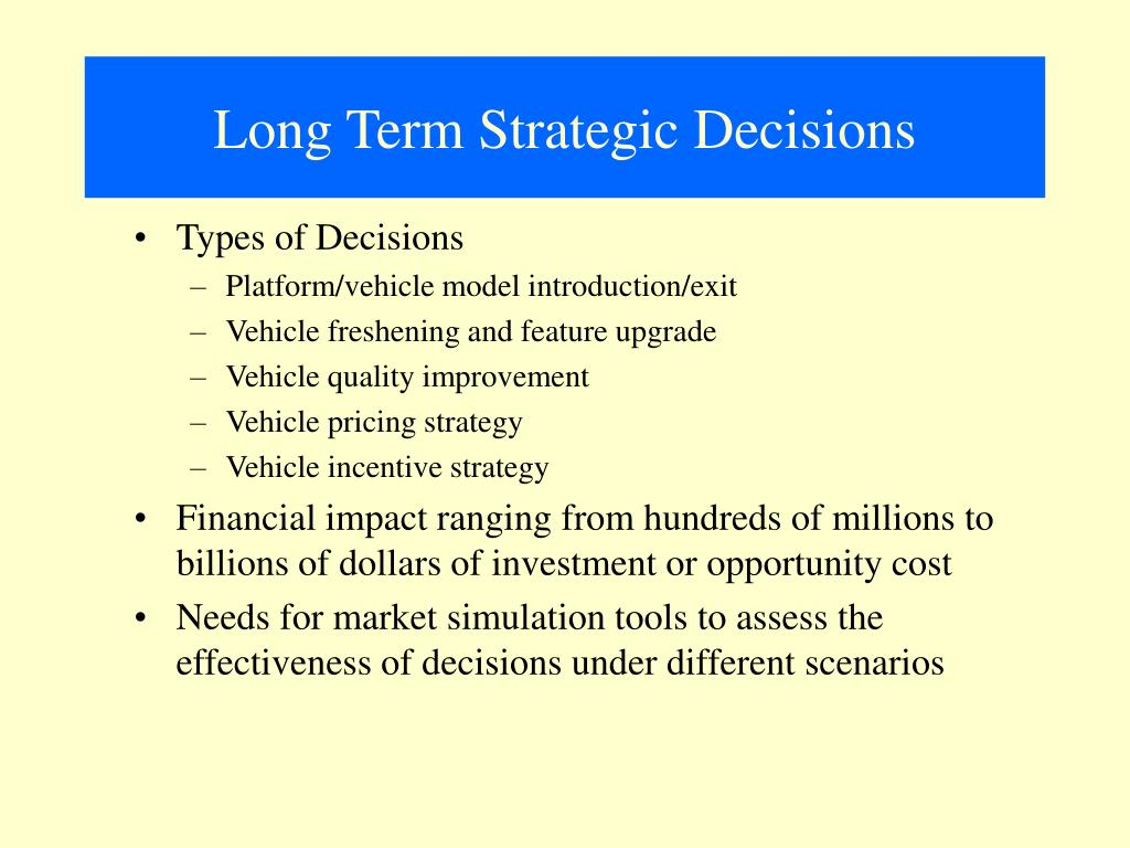 Long Term Strategic Decisions