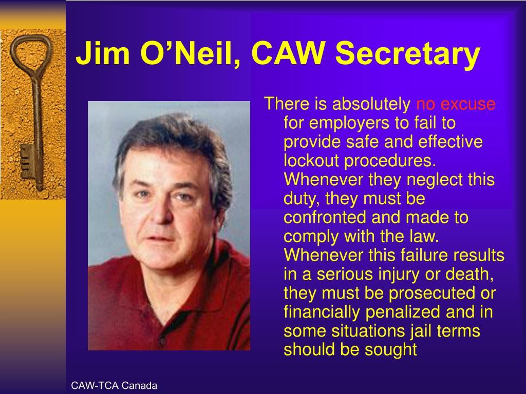 Jim O'Neil, CAW Secretary