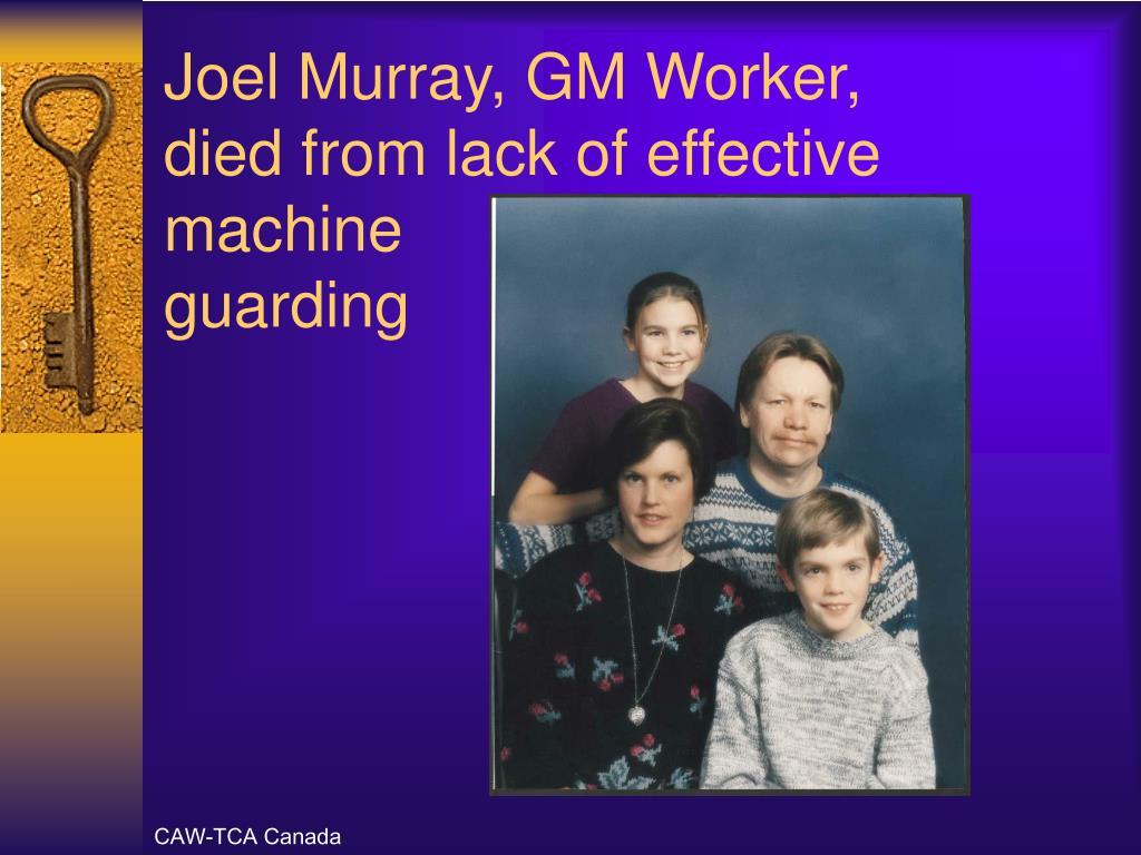 Joel Murray, GM Worker,