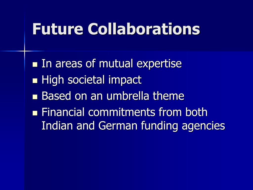 Future Collaborations