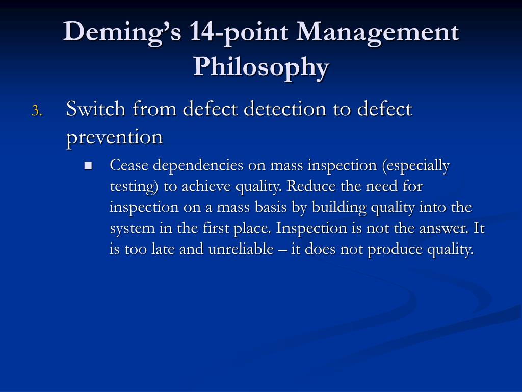 """deming s philosophy Deming sees management by fear as counter- productive in the long term, because it prevents workers from acting in the organisation's best interests 9""""break down."""