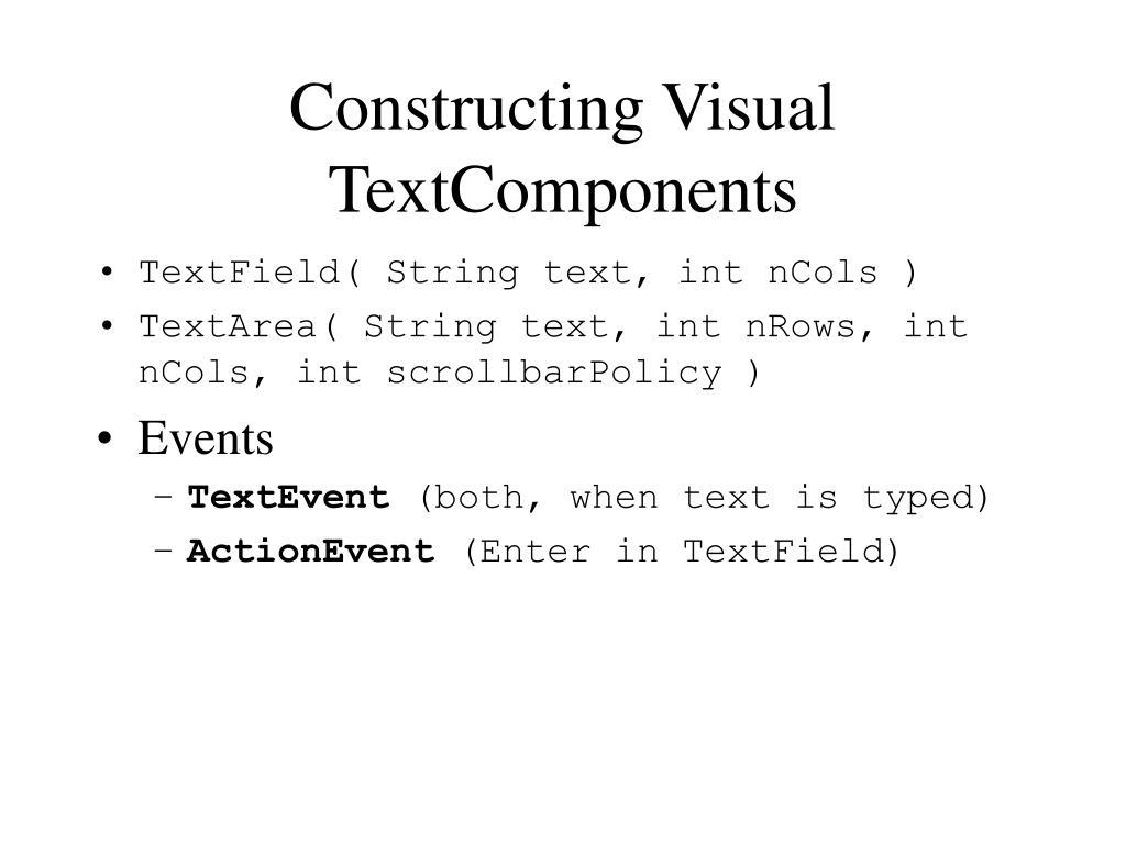 Constructing Visual TextComponents