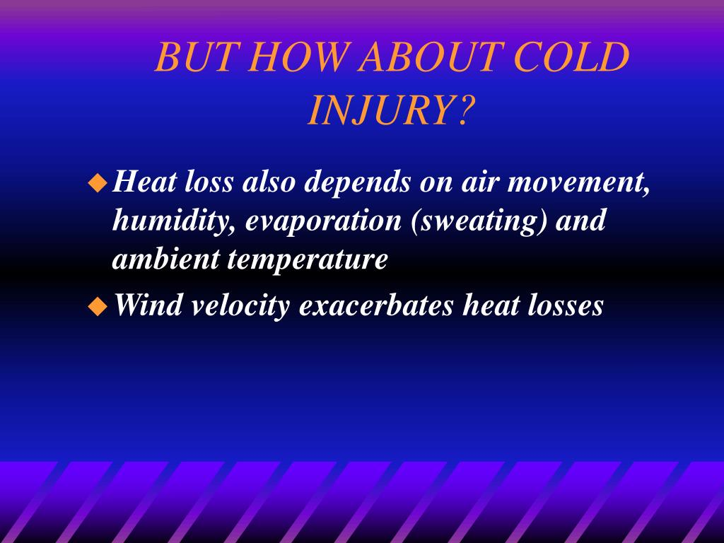 BUT HOW ABOUT COLD INJURY?