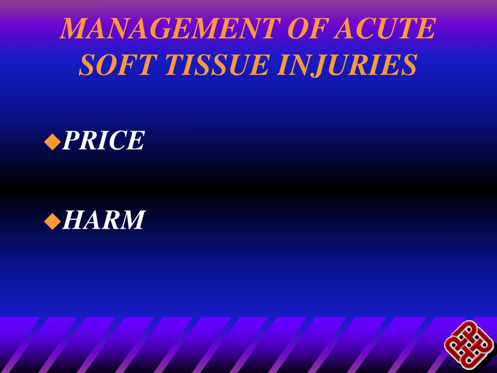 MANAGEMENT OF ACUTE SOFT TISSUE INJURIES
