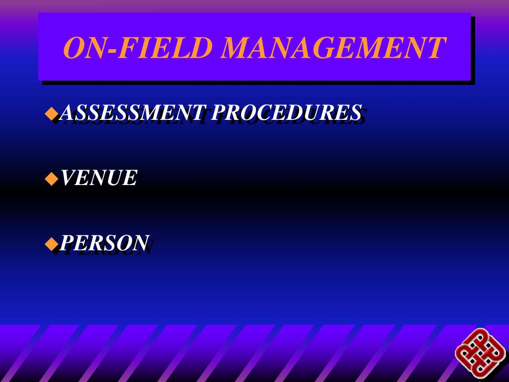 ON-FIELD MANAGEMENT