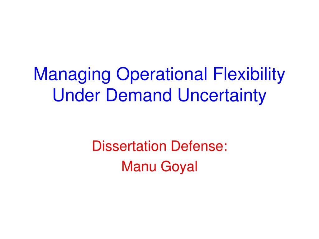 Managing Operational Flexibility Under Demand Uncertainty