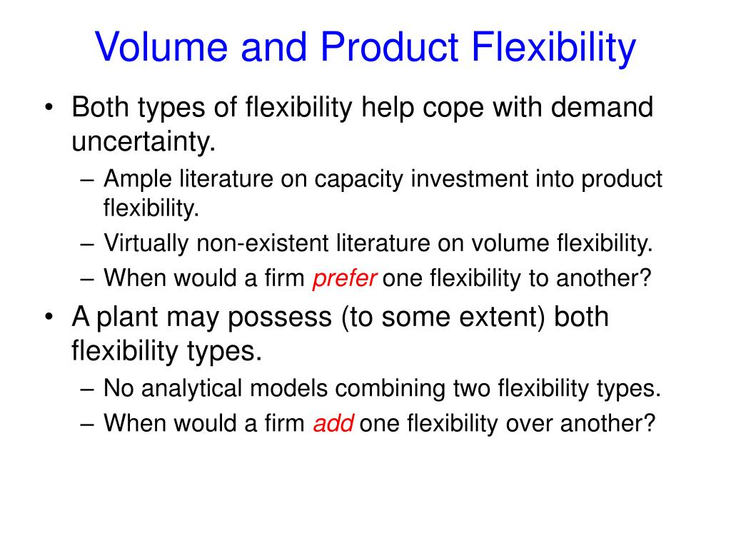 Volume and Product Flexibility
