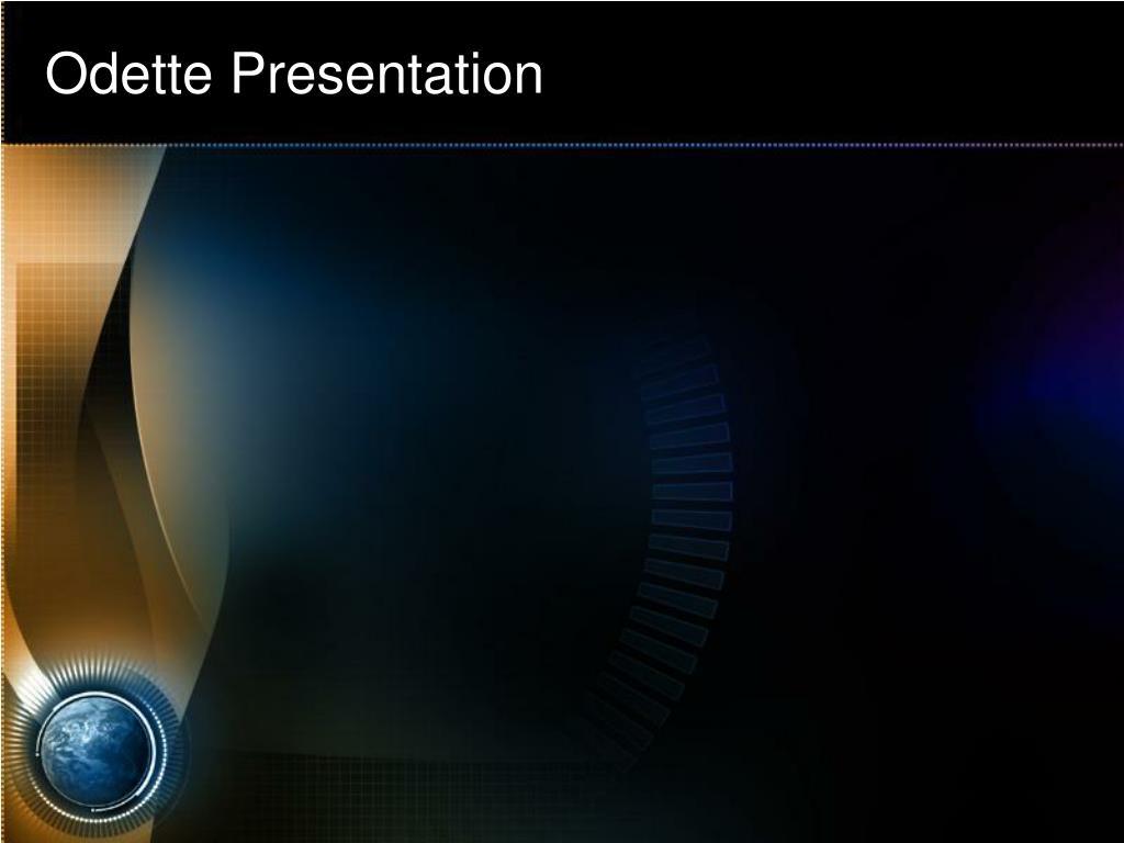 Odette Presentation