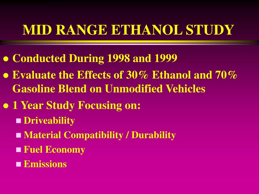 MID RANGE ETHANOL STUDY