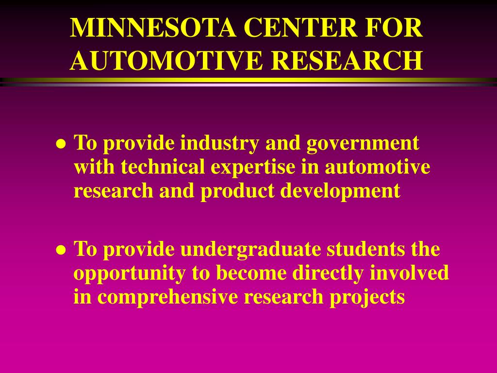 MINNESOTA CENTER FOR AUTOMOTIVE RESEARCH