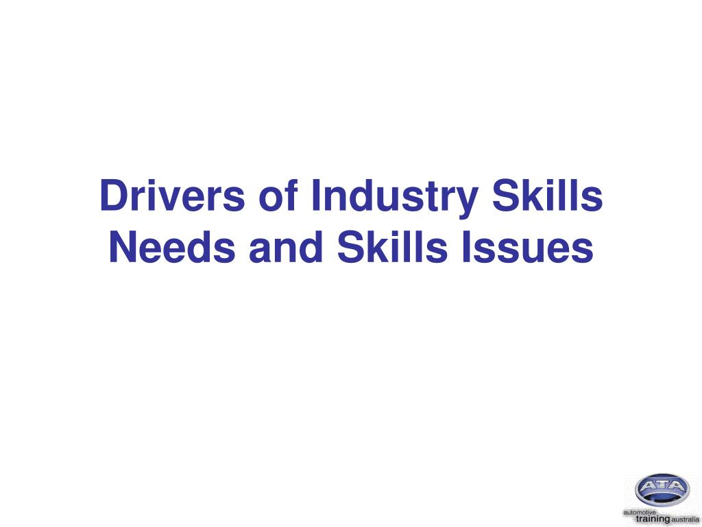 Drivers of Industry Skills Needs and Skills Issues