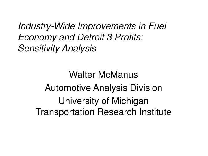 Industry-Wide Improvements in Fuel Economy and Detroit 3 Profits:
