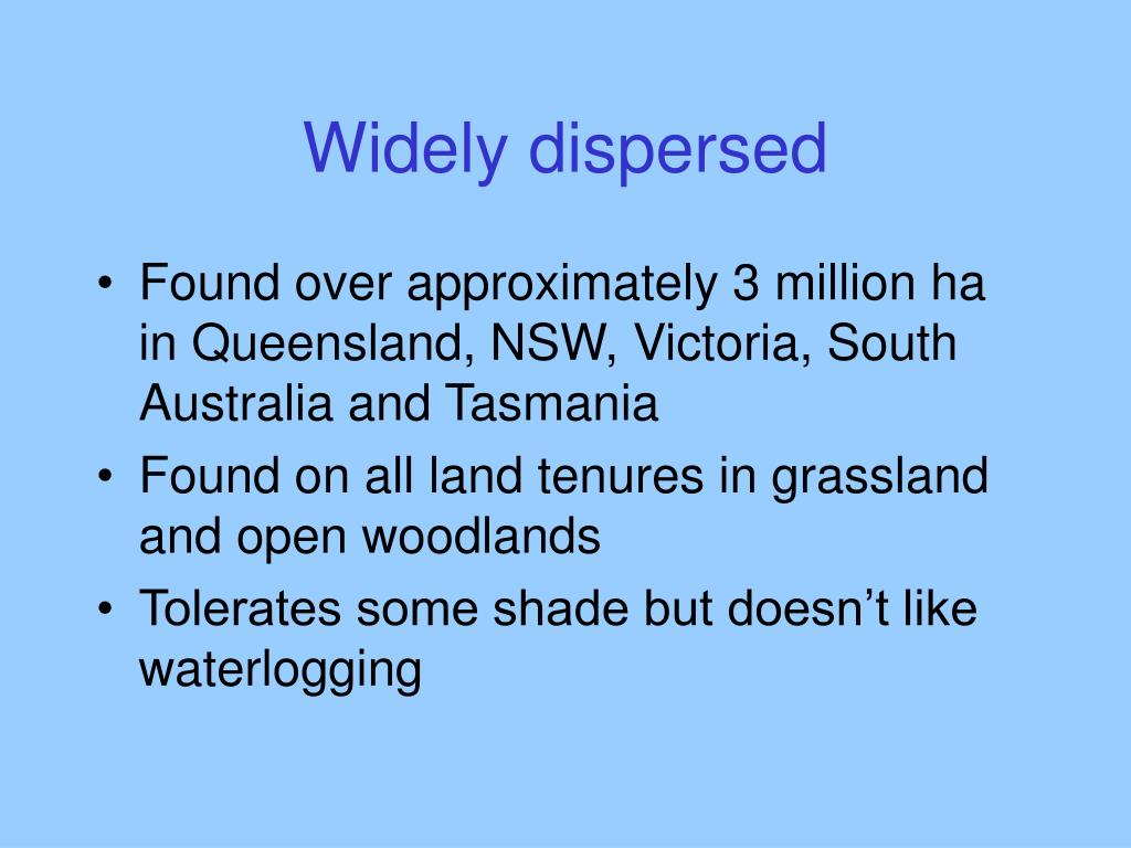 Widely dispersed