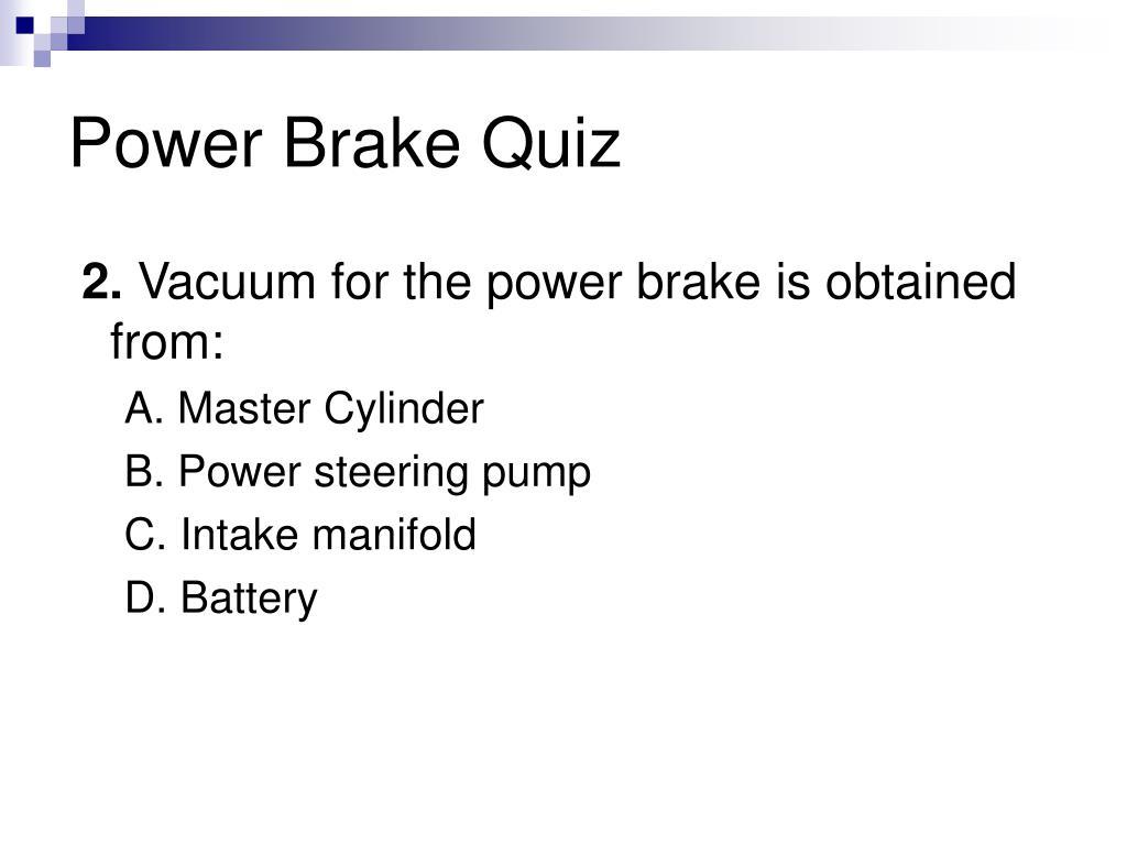 Power Brake Quiz