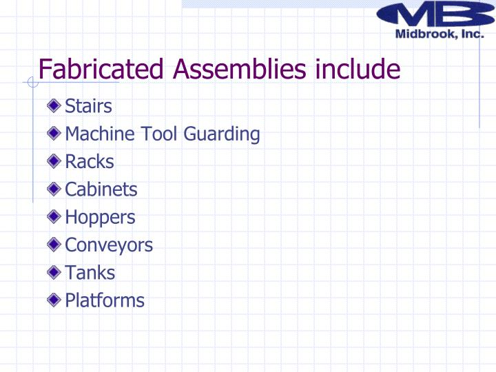 Fabricated Assemblies include