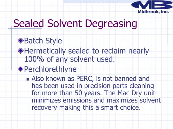 Sealed Solvent Degreasing