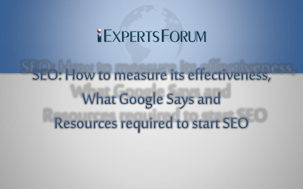 SEO: How to measure its effectiveness, What Google Says and