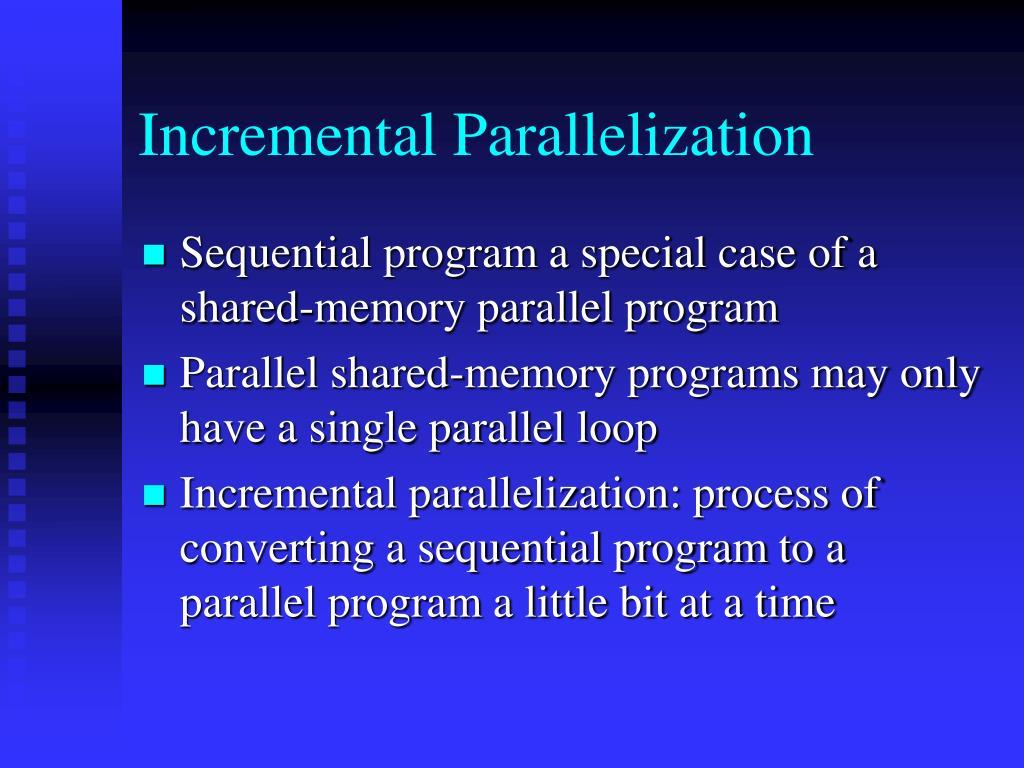 Incremental Parallelization