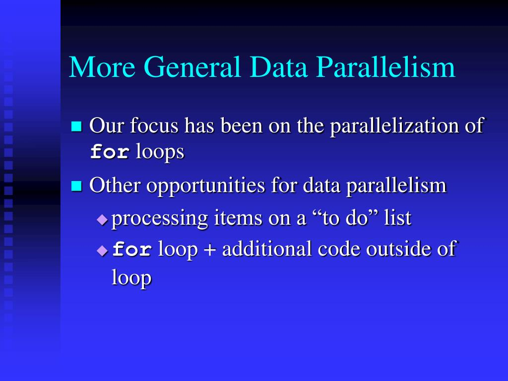 More General Data Parallelism