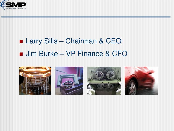 Larry Sills – Chairman & CEO