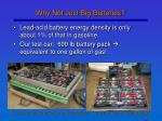 why not just big batteries