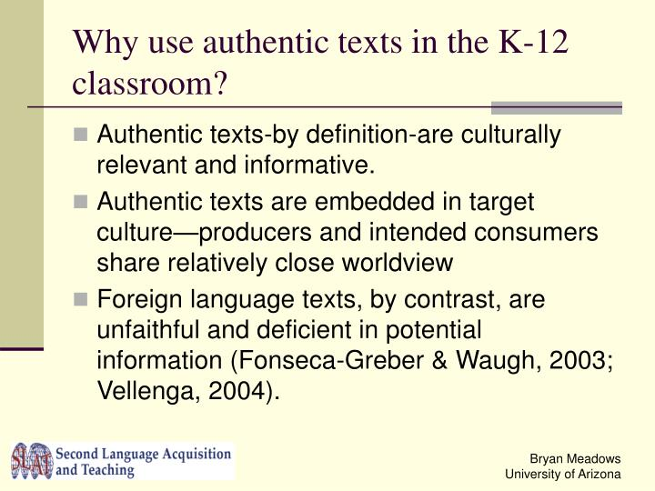 Why use authentic texts in the k 12 classroom l.jpg