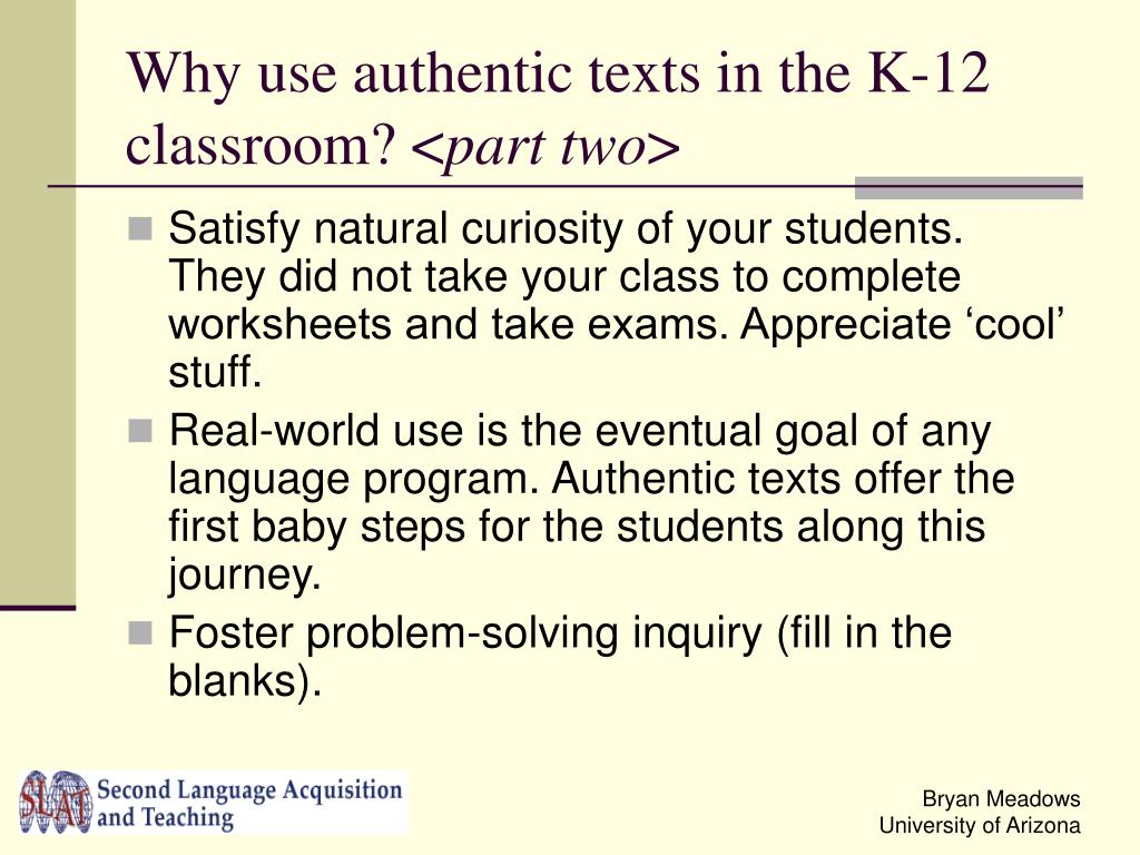 Why use authentic texts in the K-12 classroom? <