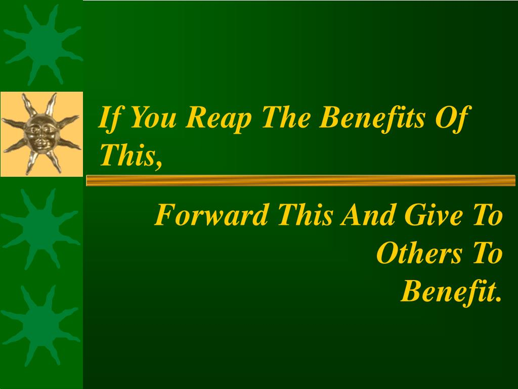 If You Reap The Benefits Of This,