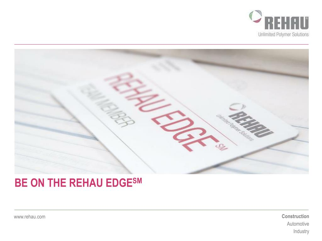 BE ON THE REHAU EDGE