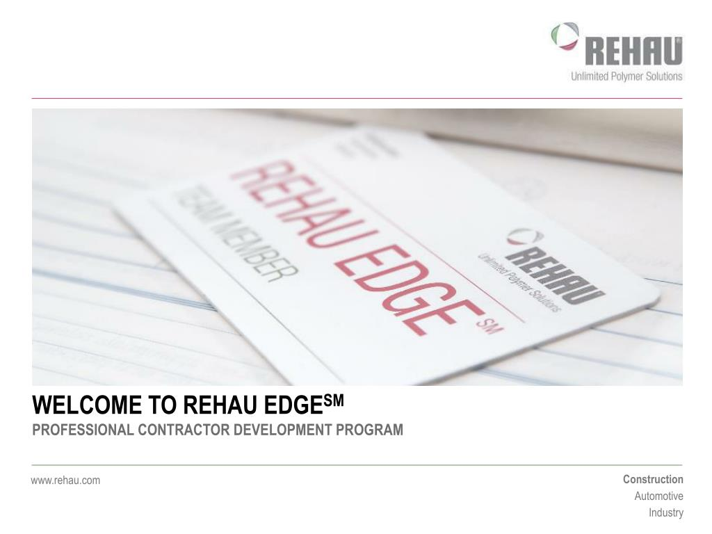 WELCOME TO REHAU EDGE