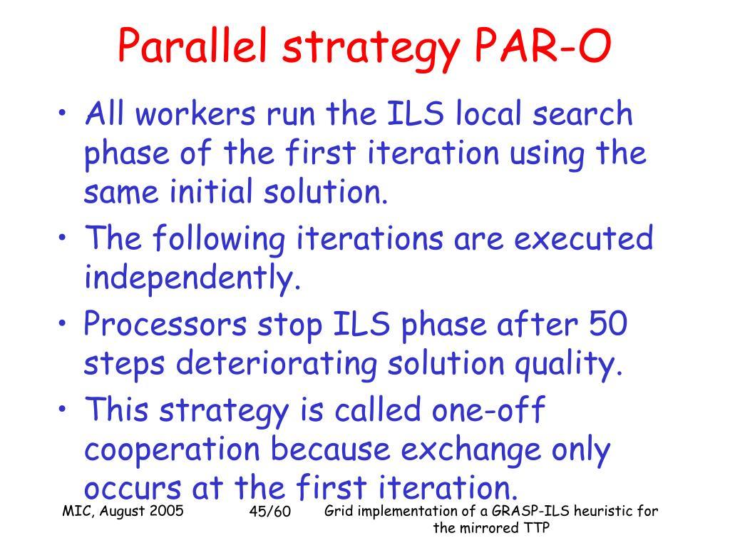 Parallel strategy PAR-O