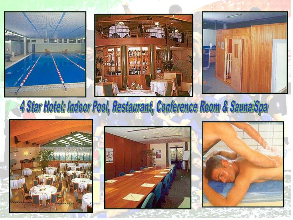4 Star Hotel: Indoor Pool, Restaurant, Conference Room & Sauna/Spa