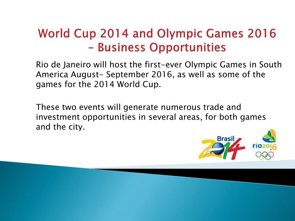 World Cup 2014 and Olympic Games 2016 – Business Opportunities