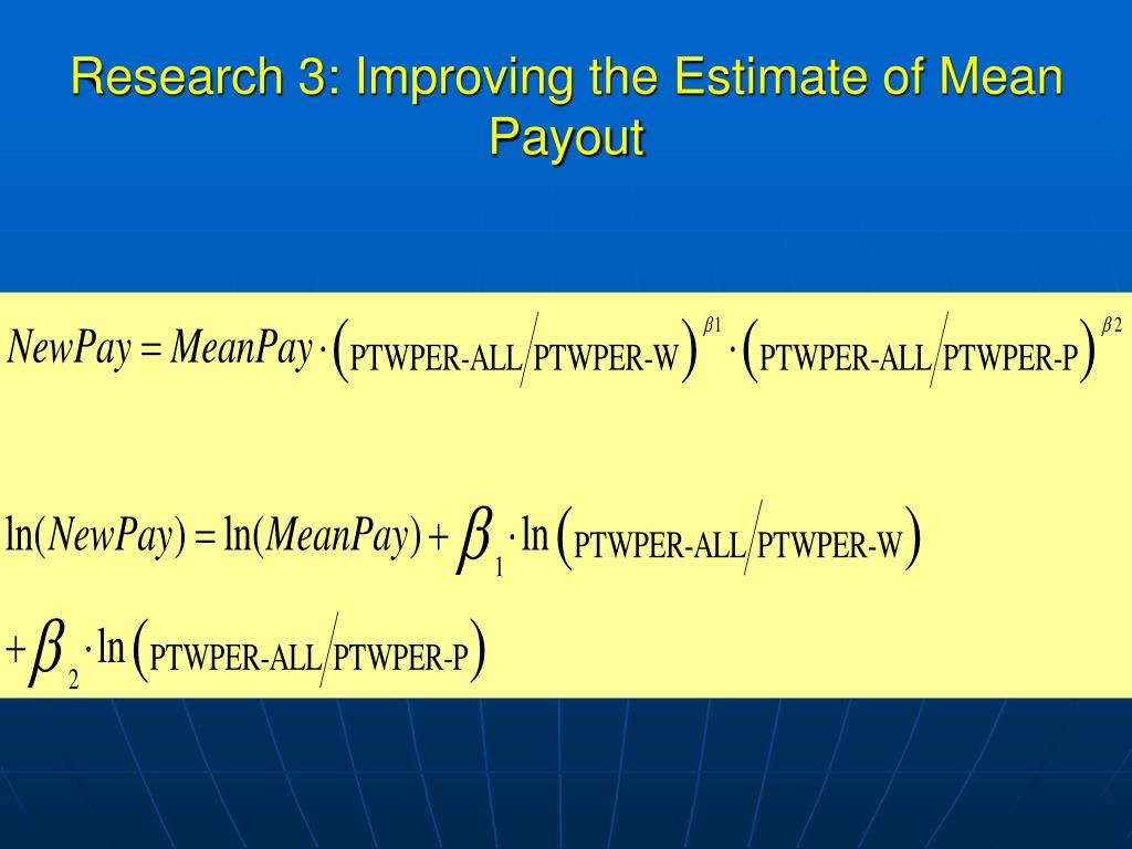 Research 3: Improving the Estimate of Mean Payout