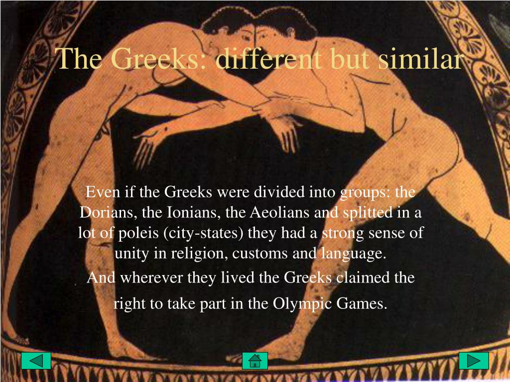 The Greeks: different but similar