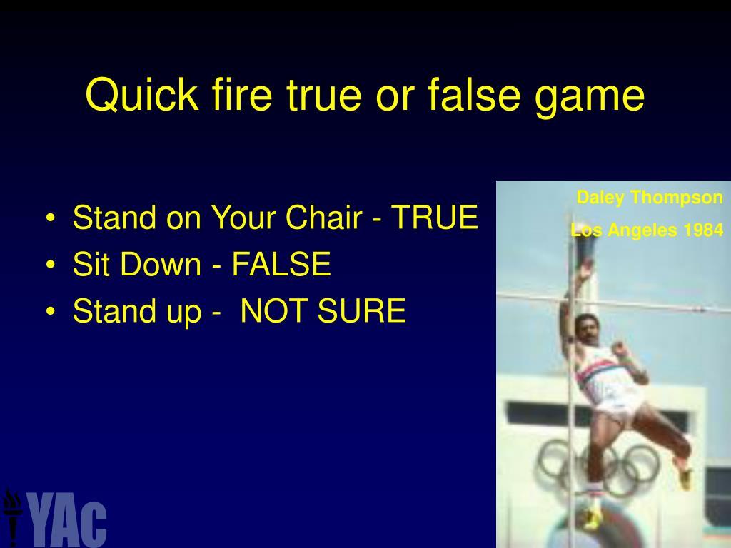 Quick fire true or false game