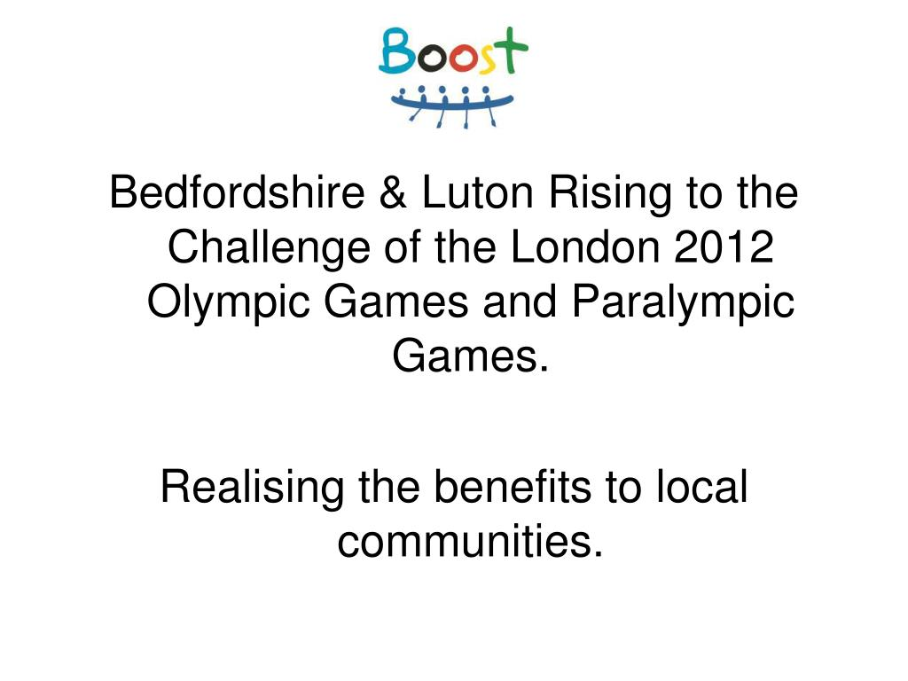 Bedfordshire & Luton Rising to the Challenge of the London 2012 Olympic Games and Paralympic Games.