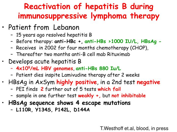 Reactivation of hepatitis B during immunosuppressive lymphoma therapy