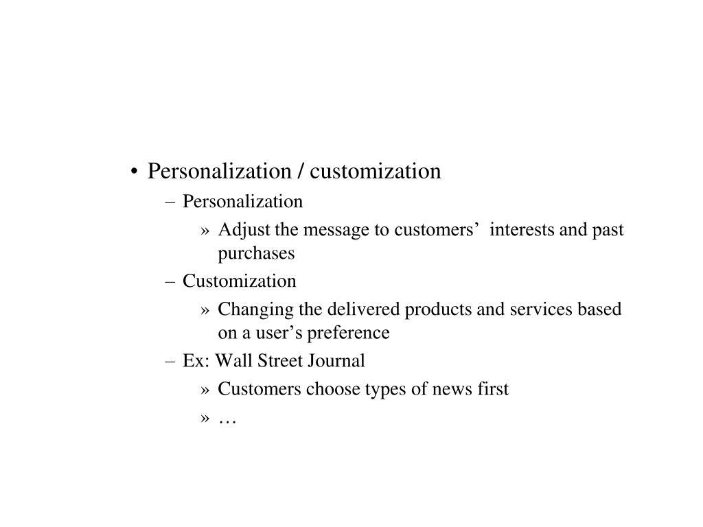 Personalization / customization
