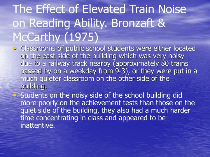The Effect of Elevated Train Noise on Reading Ability. Bronzaft & McCarthy (1975)